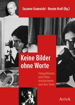 Susanne Gramatzki, Renate Kroll (Hg.): Keine Bilder ohne Worte. Fotografinnen und Filmemacherinnen und ihre Texte