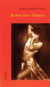 Landshoff-Yorck, Ruth: Roman einer Tänzerin