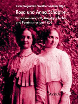 Burcu Dogramaci/Günther Sandner (Hg.):  Rosa und Anna Schapire – Sozialwissenschaft, Kunstgeschichte und Feminismus um 1900