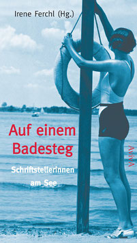 Ferchl, Irene (Hg.): Auf einem Badesteg