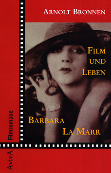 Bronnen, Arnolt: Film und Leben Barbara La Marr