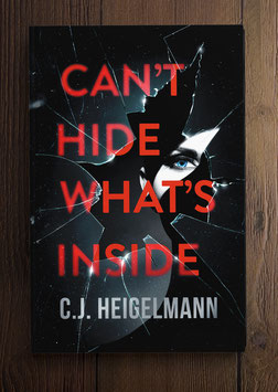 Autographed Paperback, Can't Hide What's Inside by C.J. Heigelmann.