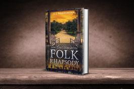 Autographed Paperback, An Uncommon Folk Rhapsody, by C.J. Heigelmann