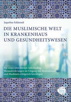 DIE MUSLIMISCHE WELT IN KRANKENHAUS UND GESUNDHEITSWESEN