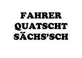 AUFKLEBER - FAHRER QUATSCHT SÄCHS'SCH