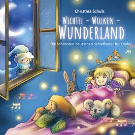 """""""Wichtel - Wolken - Wunderland"""" - Die schönsten Schlaflieder für Kinder"""