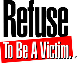 REFUSE TO BE A VICTIM*