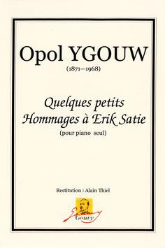 Quelques petits Hommages à Erik Satie - Opol Ygouw