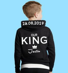 OUR KING KINDER HOODIE MIT WUNSCHNAME UND DATUM