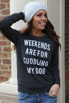 Weekends Are For Cuddling My Dog Pullover
