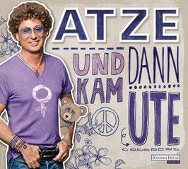 Atze Schröder - Und dann kam Ute - Hörbuch