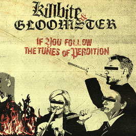 "Gloomster / Killbite - If You Follow The Tunes Of Perdition - 12"" + MP3"