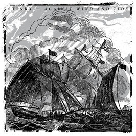 Stinky - Against Wind And Tide - CD
