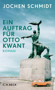 Jochen Schmidt - »Ein Auftrag für Otto Kwant«
