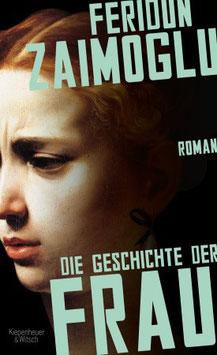 Feridun Zaimoglu - »Die Geschichte der Frau«