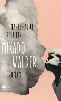 Marie-Alice Schultz - »Mikadowälder«