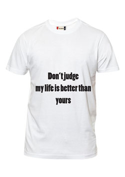 Don't Judge Life