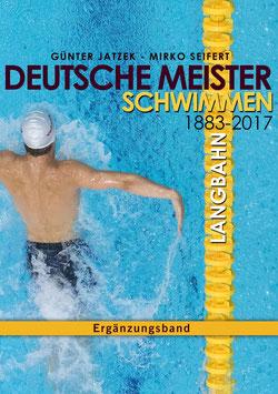 """Ergänzungsband """"Deutsche Meister Schwimmen 1883 - 2017, Langbahn"""" (PDF)"""