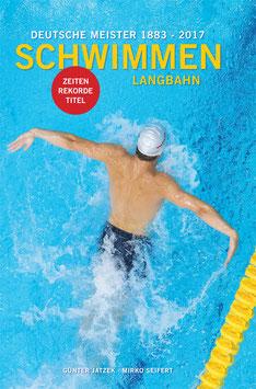 """Buch """"Deutsche Meister Schwimmen 1883 - 2017, Langbahn"""""""