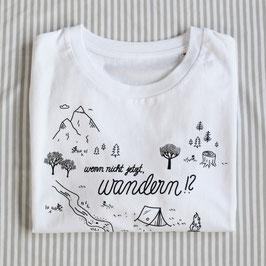 T-Shirt 'Wenn nicht jetzt, wandern!?'