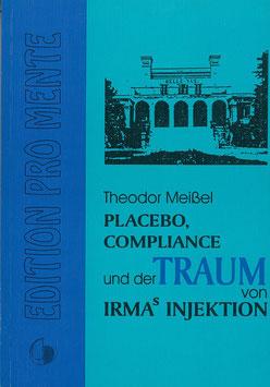Placebo, Compliance und der Traum von Irmas Injektion