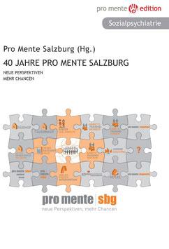 40 Jahre Pro Mente Salzburg - Neue Perspektiven Mehr Chancen