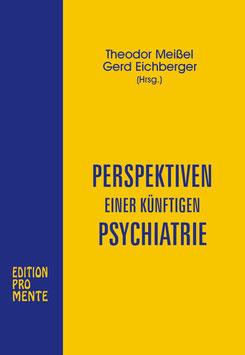Perspektiven einer künftigen Psychiatrie