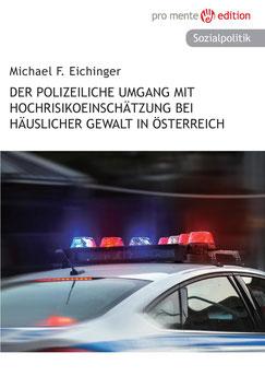 Der polizeiliche Umgang mit Hochrisikoeinschätzung bei häuslicher Gewalt in Österreich