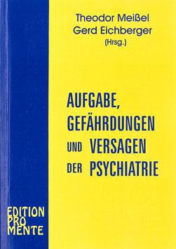 Aufgabe, Gefährdungen, und Versagen der Psychiatrie
