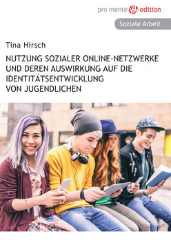 Nutzung sozialer Online-Netzwerke und deren Auswirkung auf  Identitätsentwicklung von Jugendlichen