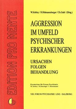 Aggression im Umfeld psychischer Erkrankungen,  Ursachen, Folgen und Behandlung