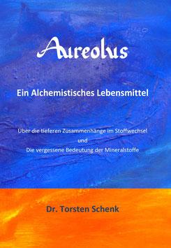 Buch: Aureolus - Ein Alchemistisches Lebensmittel