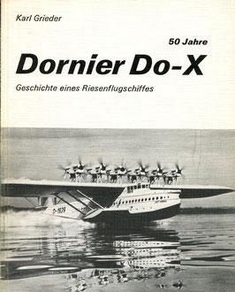 Karl Grieder   50 Jahre Dornier DO-X, Geschichte eines Riesenflugschiffes