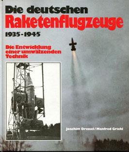 Dressel Joachim/Griehl Manfred   Die deutschen Raketenflugzeuge 1935 - 1945