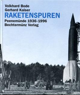 Bode Gerhard   Raketenspuren Peenemünde 1936 - 1996
