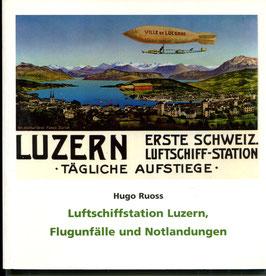 2012 Hugo Ruoss, Luftschiffstation Luzern, Flugunfälle und Notlandungen