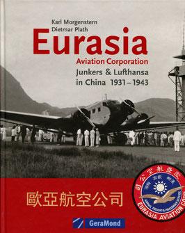K. Morgenstern/D. Plath   EURASIA Junkers & Lufthansa in China 1931 - 1943