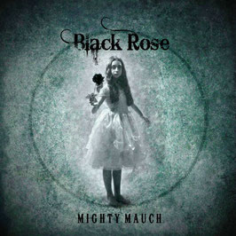 CD Black Rose MIGHTY MAUCH