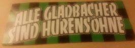 150 Alle Gladbacher sind Hurensöhne Aufkleber