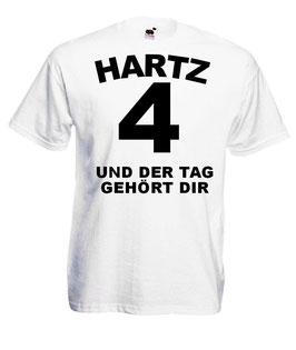 Hartz 4 und der Tag gehört dir Shirt