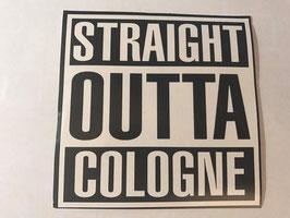 150 Köln Straight outta Cologne Aufkleber