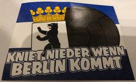 150 Berlin kniet nieder wenn Berlin kommt Aufkleber