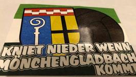 150 Gladbach kniet nieder wenn Mönchengladbach kommt Aufkleber