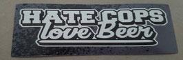 150 Hate Cops - Love Beer Aufkleber (verschiedene Farben)