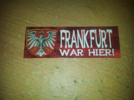 150 Frankfurt war hier