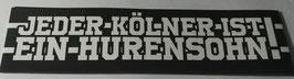 150 Jeder Kölner ist ein Hurensohn Aufkleber
