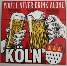 Köln you`ll never drink alone Aufkleber