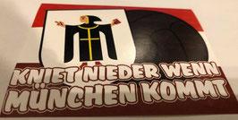 150 München Kniet nieder wenn München kommt Aufkleber