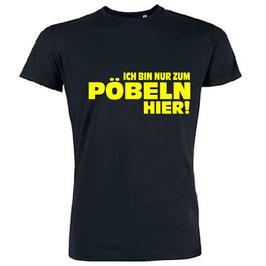 Ich bin nur zum pöbeln hier Shirt schwarz mit Gelb