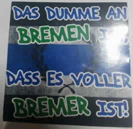 150 Das Dumme an Bremen Aufkleber